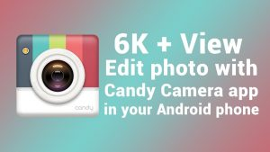 Edit your Photos with This Candy Camera App & Take Great Selfie Tutorial -  YouTube