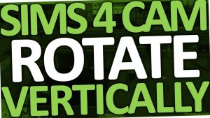 Sims 4 - How to Rotate Camera Vertically (PC & Laptop) - YouTube