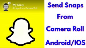 How To Send Snaps From Camera Roll As A Normal Snap Android/ios - 2021 -  YouTube