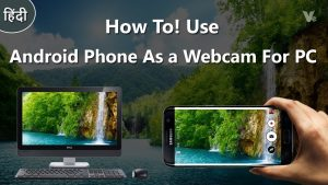 How to Use an Android Phone As a HD Webcam For PC & Laptop 2018 - YouTube