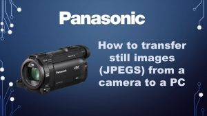 Panasonic Camera - How to transfer still pictures (JPEGS) to a PC - YouTube