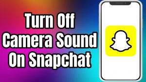 How To Turn Off Camera Sound On Snapchat 2021 | Disable Shutter Sound -  YouTube