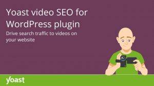 Video SEO for WordPress • Drive traffic to videos on your website • Yoast
