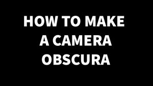 how to make a camera obscura – photography