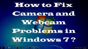 How to Fix Camera and Webcam Problems in Windows 7 - Two Simple Methods -  YouTube