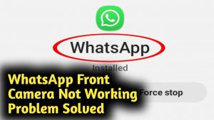 WhatsApp Front Camera Not Working Problem Solved - YouTube