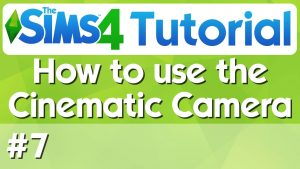 The Sims 4 Tutorial - #7 - How to Use The Cinematic Camera - YouTube