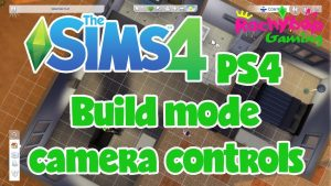 The Sims 4 on PS4: How to use the build mode camera controls! - YouTube