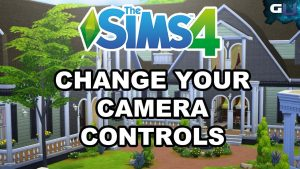 The Sims 4 - Guide to Change Your Camera Controls - YouTube