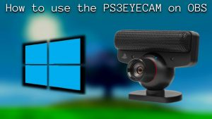 How to use the PS3 EYE CAM on your pc [Windows 10] - YouTube