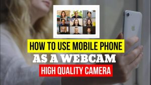 HOW TO USE YOUR MOBILE PHONE AS HIGH QUALITY WEBCAM | BEST MOBILEPHONE  WEBCAM APP FOR WORK FROM HOME - YouTube