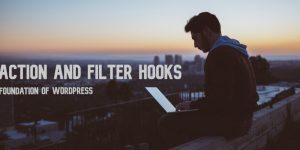Wordpress concepts: Action and Filter hooks, power and foundation of  WordPress - DEV Community