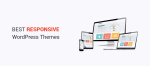 50+ Best Responsive WordPress Themes to Create a Mobile-Ready Site