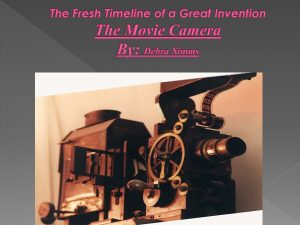 Who invented the first movie camera? A guy by the last name Lumiere invented  the first filming movie camera!  What was the first movie ever created? -  ppt download
