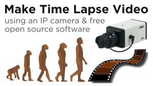 Time Lapse Movie from IP Security Camera & Free Video Software