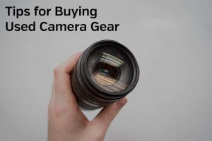 Tips for Buying Used Cameras and Lenses