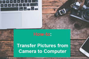 How to Transfer Photos from Camera to Computer