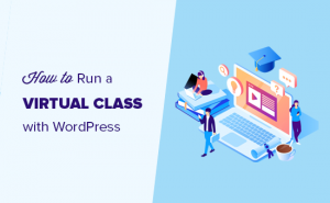 How to Run a Virtual Classroom Online with WordPress (Tools)