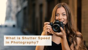 What is Shutter Speed in Photography? Beginner's Guide