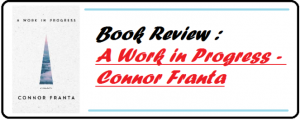 A Work In Progress – Connor Franta (Book Review) – Going Through Books